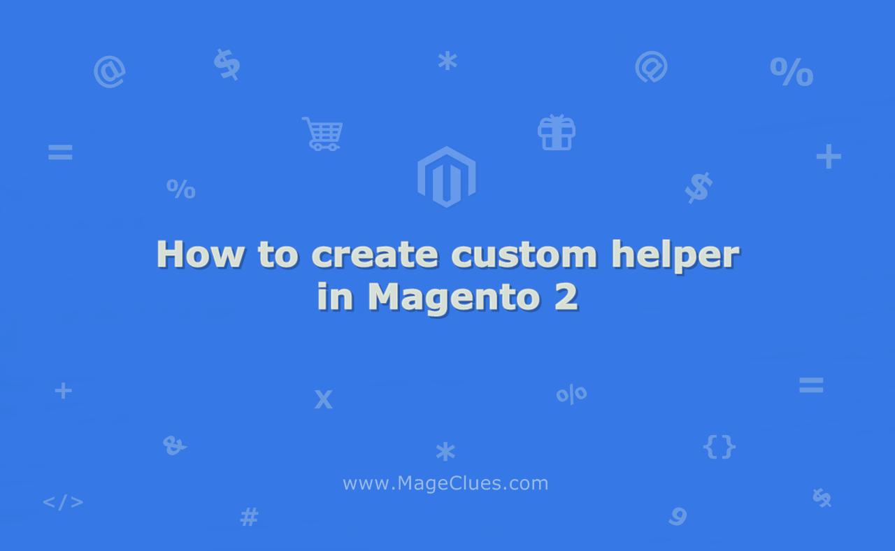 How to create custom helper in Magento 2