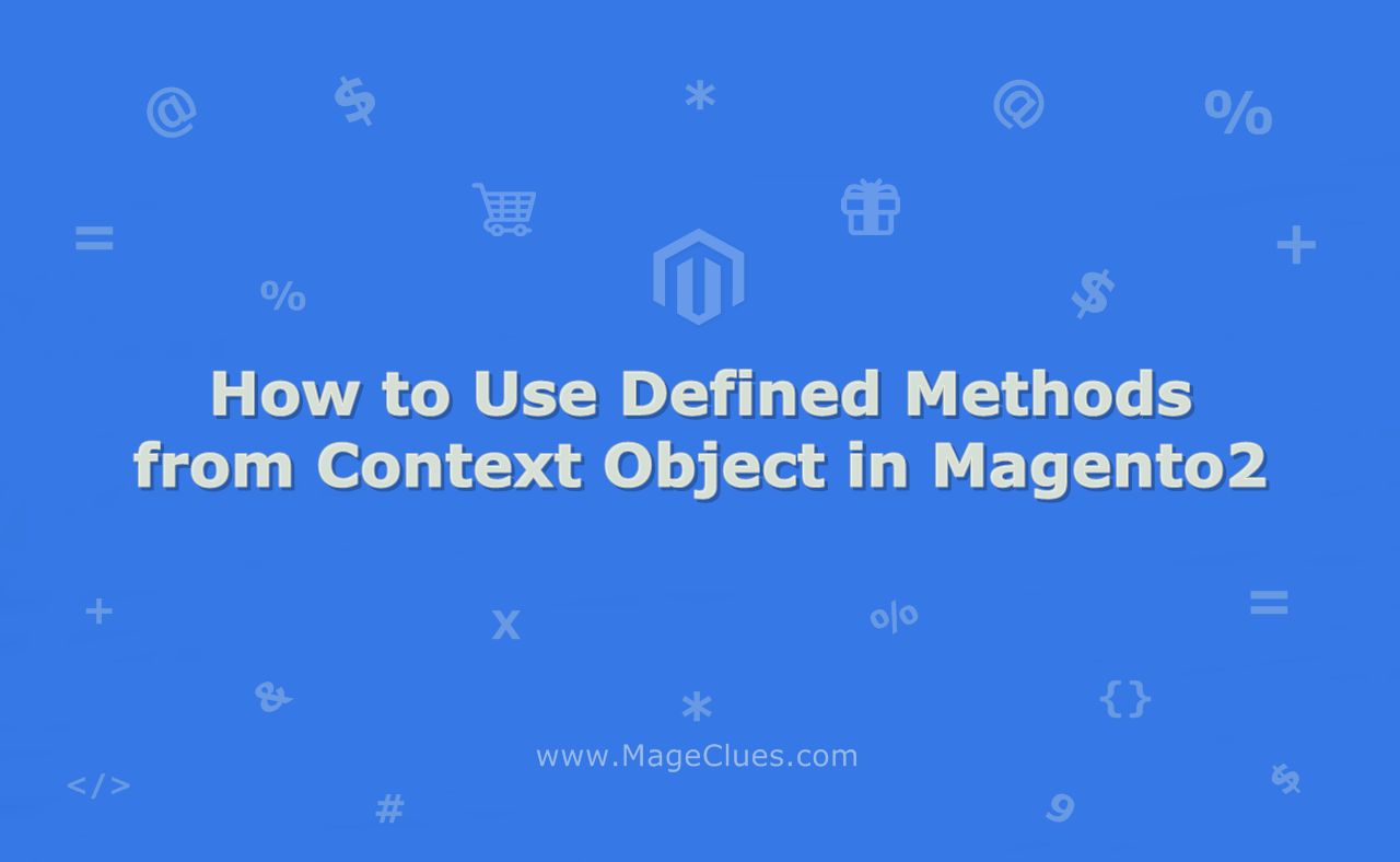 How to Use Defined Methods from Context Object in Magento 2