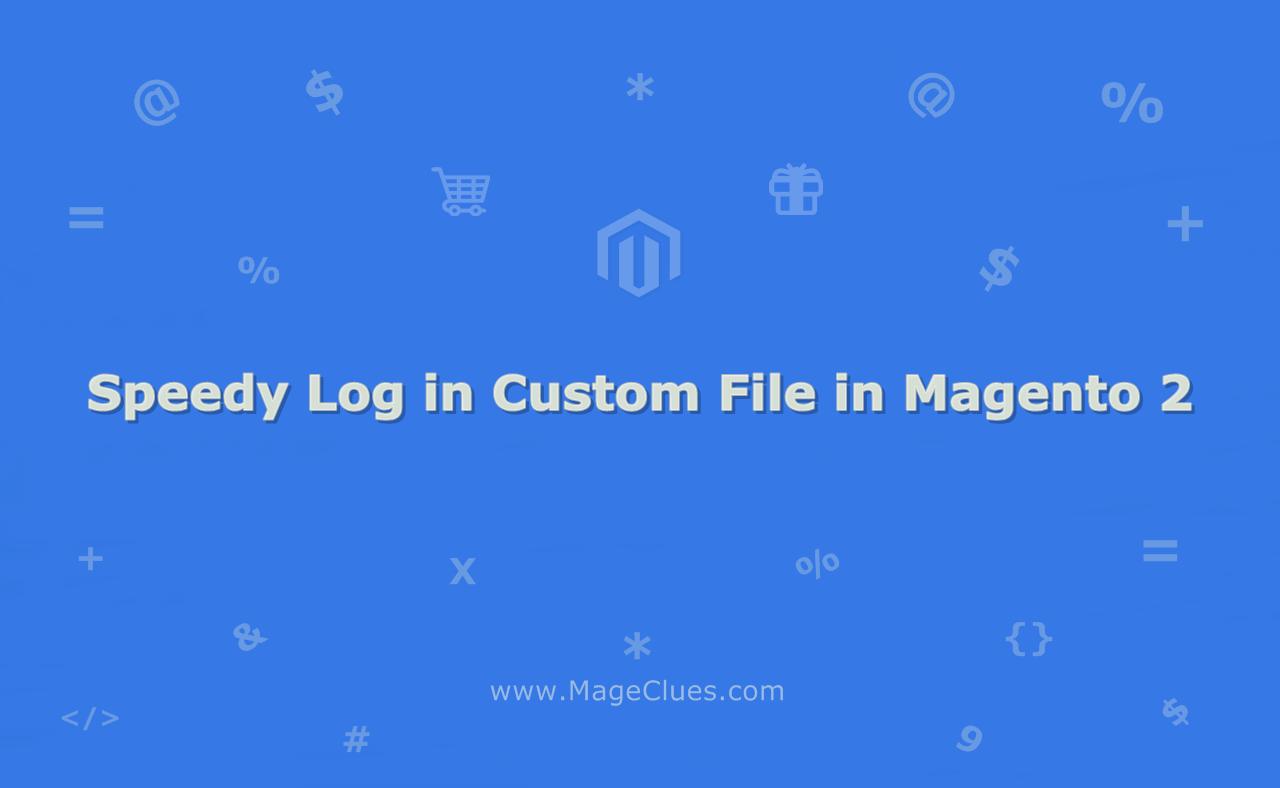 Speedy Log in Custom File in Magento 2