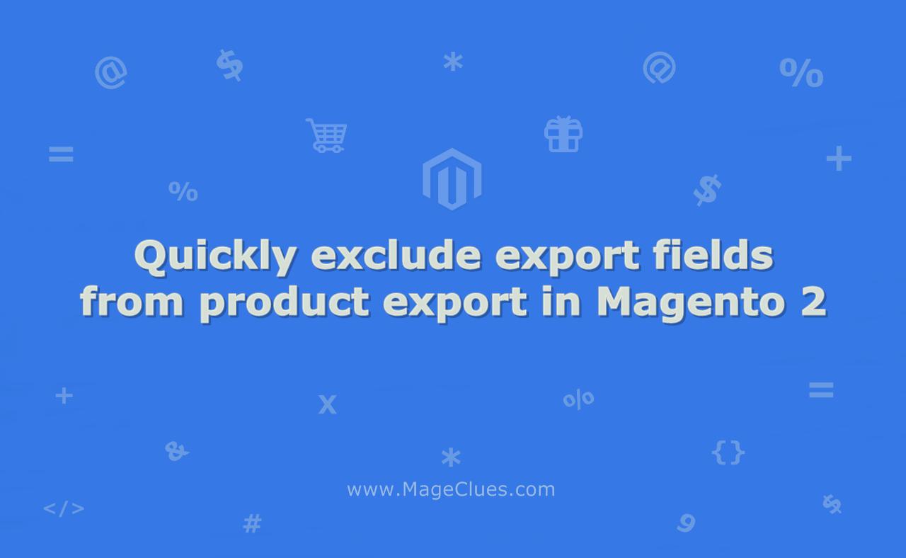 Quickly exclude export fields from product export in Magento 2