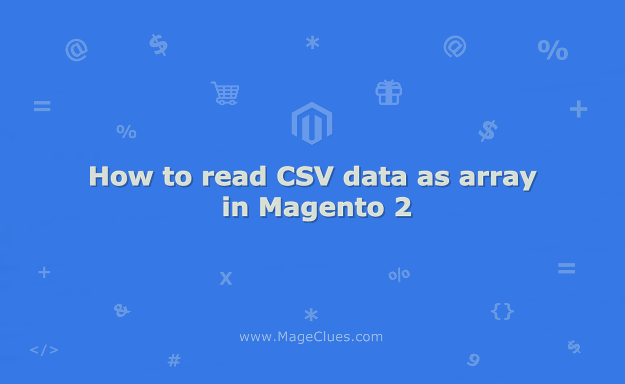How to read CSV data as array in Magento 2