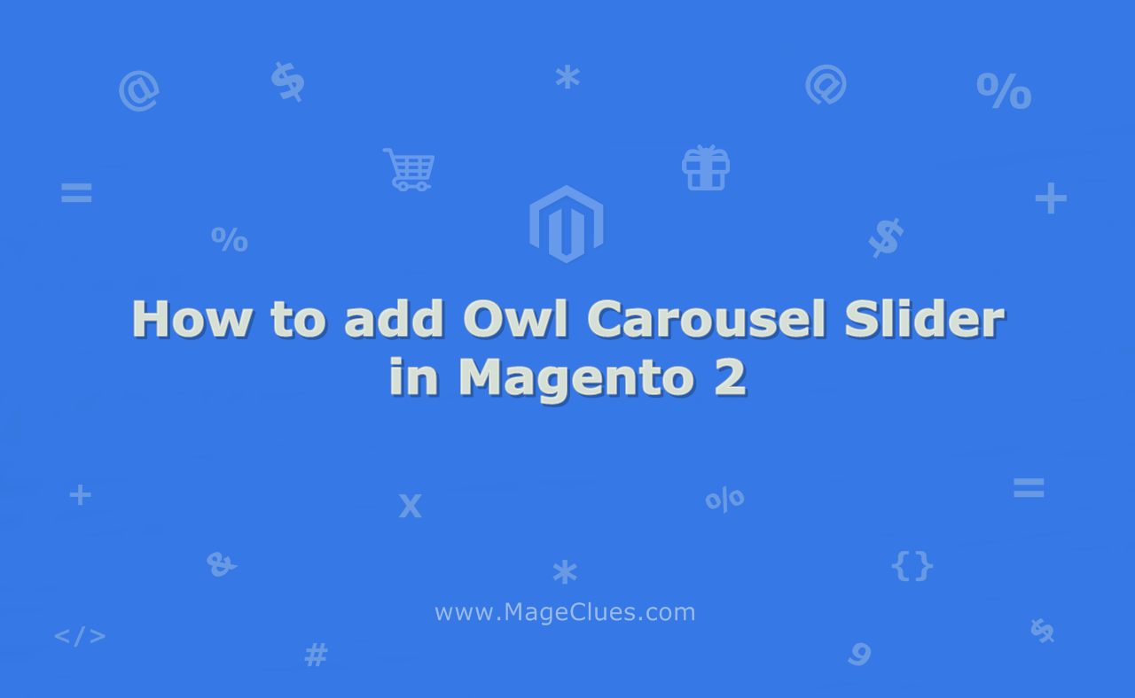 How to add Owl Carousel Slider in Magento 2