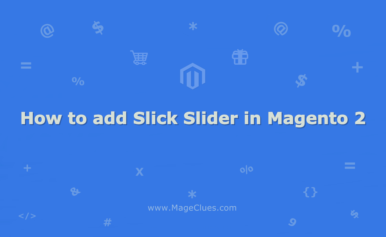 How to add Slick Slider in Magento 2