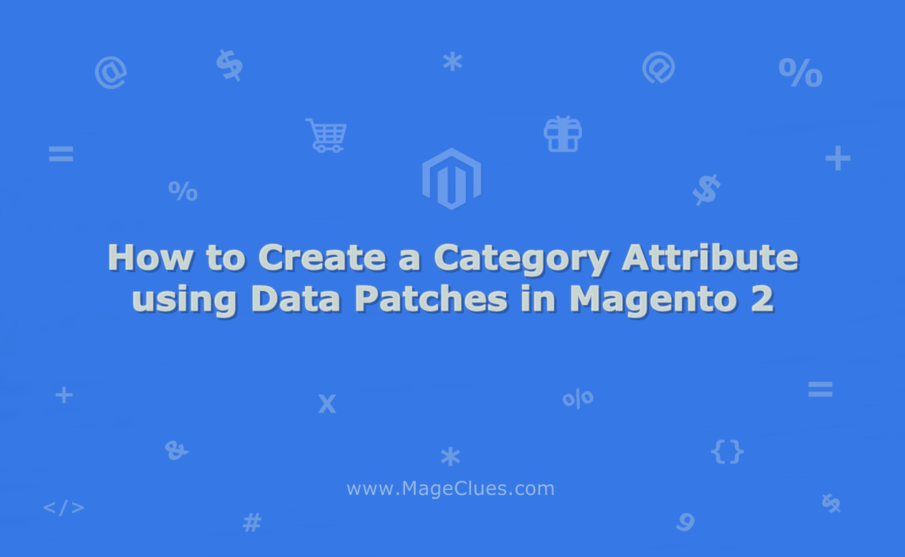 How to Create a Category Attribute using Data Patches in Magento 2